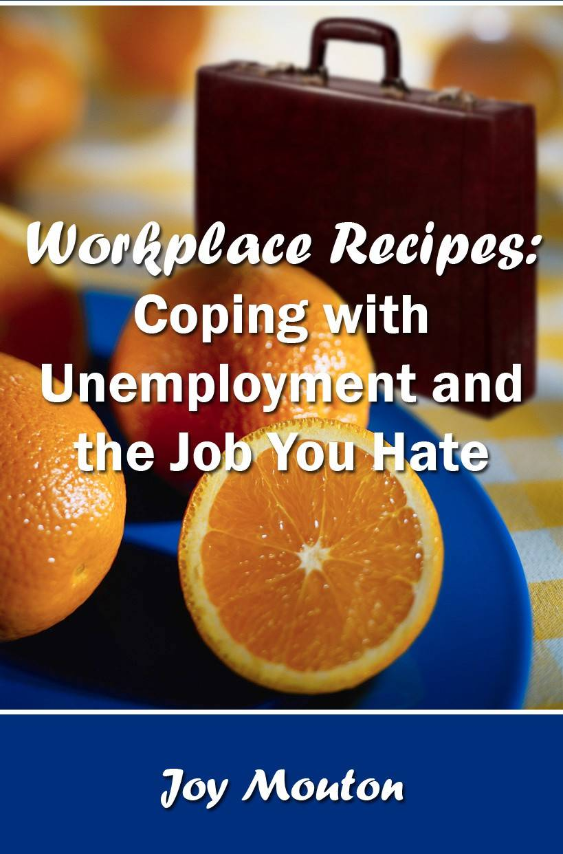 Workplace Recipes: Coping with Unemployment and the Job You Hate